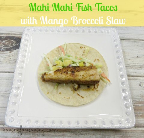 Mahi Mahi Fish Tacos With Mango Broccoli Slaw Recipe