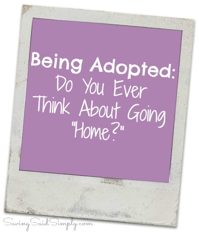 being-adopted-think-about-going-home
