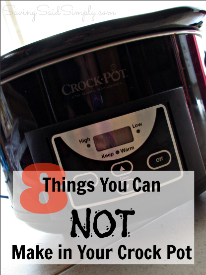 things you can not make in your crock pot