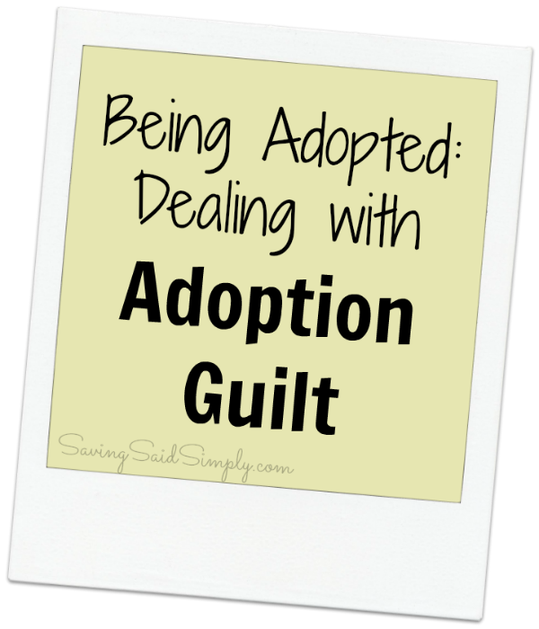 Being adopted adoption guilt