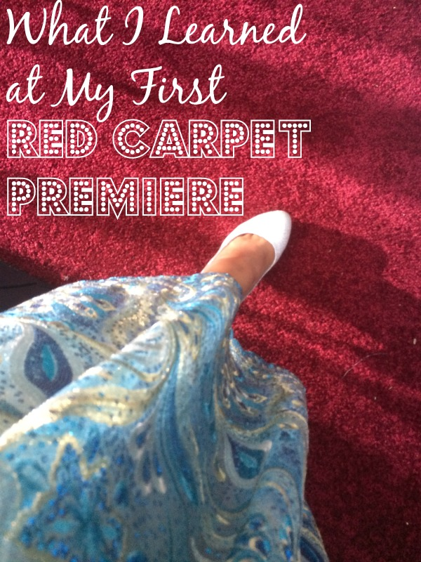 What I learned at my first red carpet premiere