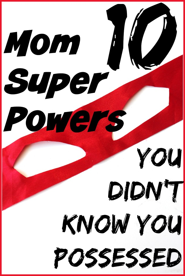 Mom super powers you didnt know