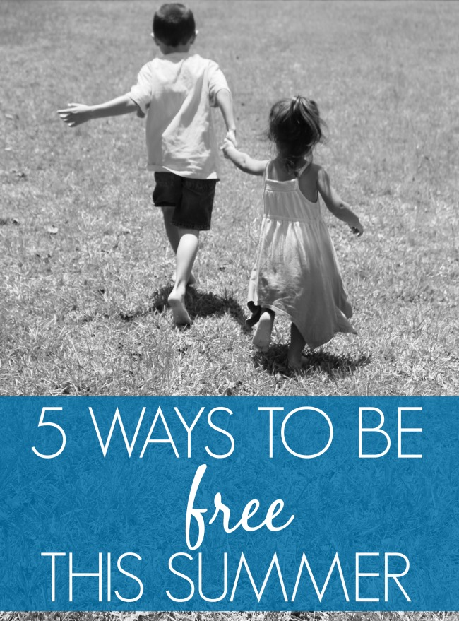 Ways to be free this summer