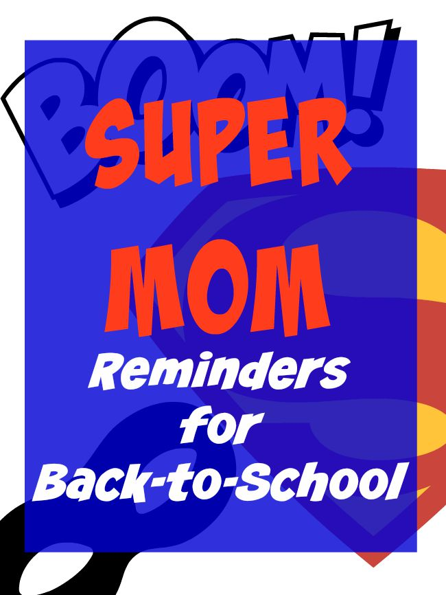 Super mom reminders for back to school