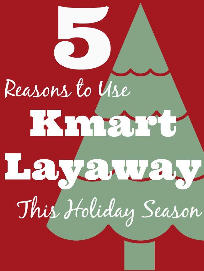 Reasons to use Kmart layway this holiday season