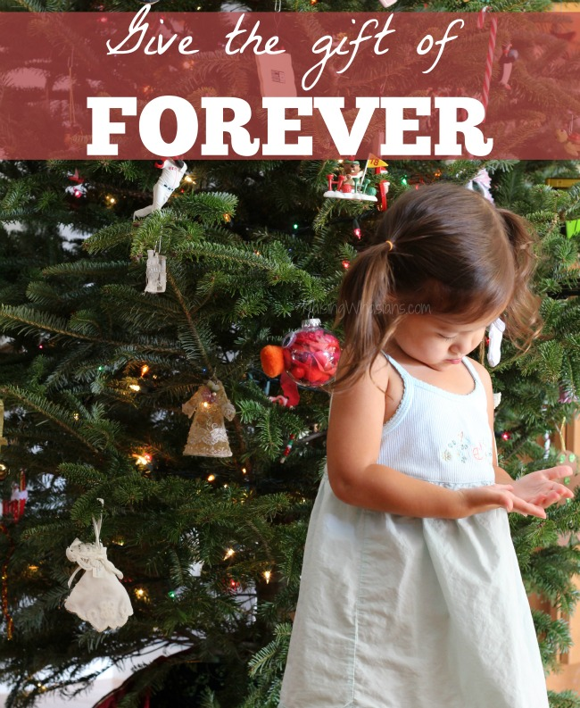 Give the gift of forever