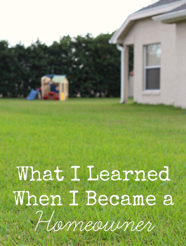 What I learned when I became a homeowner