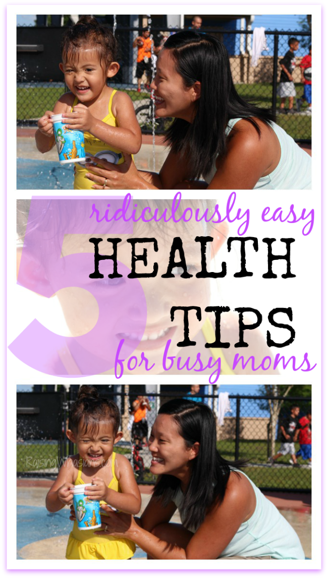 Ridiculously easy busy mom health tips
